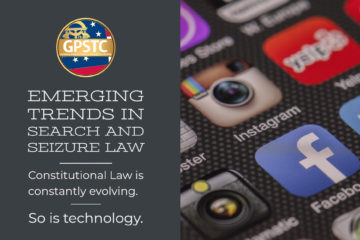 Emerging Trends in Search and Seizure Law